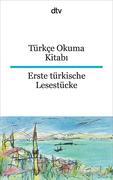 Türkçe Okuma Kitabi Erste türkische Lesestücke