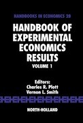Handbook of Experimental Economics Results, Volume 1