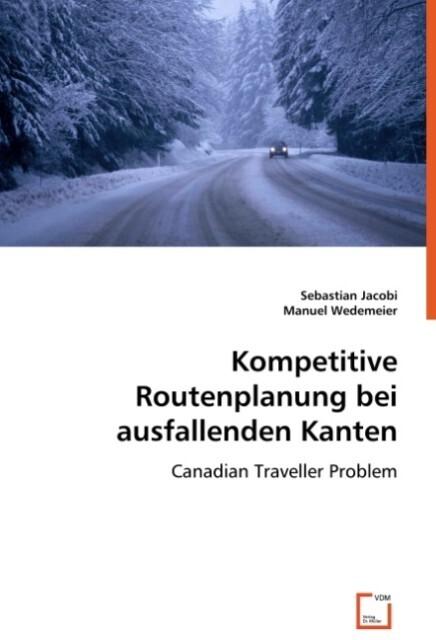 Kompetitive Routenplanung bei ausfallenden Kant...