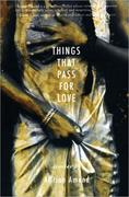 Things That Pass for Love