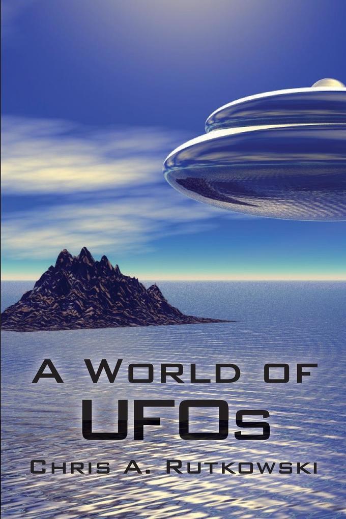 A World of UFOs als Taschenbuch von Chris A. Ru...