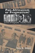 Pan-Africanism or Pragmatism. Lessons of the Tanganyika-Zanzibar Union
