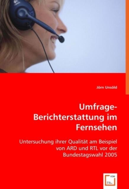 Umfrage-Berichterstattung im Fernsehen als Buch...
