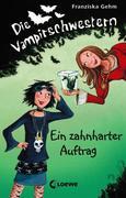 Die Vampirschwestern 03. Ein zahnharter Auftrag