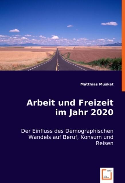 Arbeit und Freizeit im Jahr 2020 als Buch von M...
