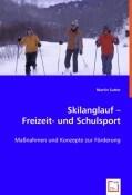 Skilanglauf - Freizeit- und Schulsport