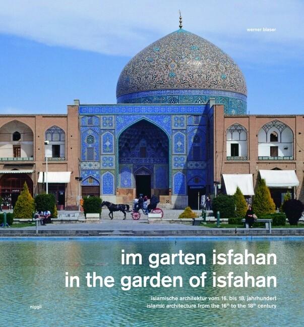 Im Garten Isfahan als Buch von Werner Blaser