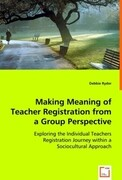 Making Meaning of Teacher Registration from a Group Perspective