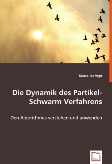 Die Dynamik des Partikel-Schwarm Verfahrens als...