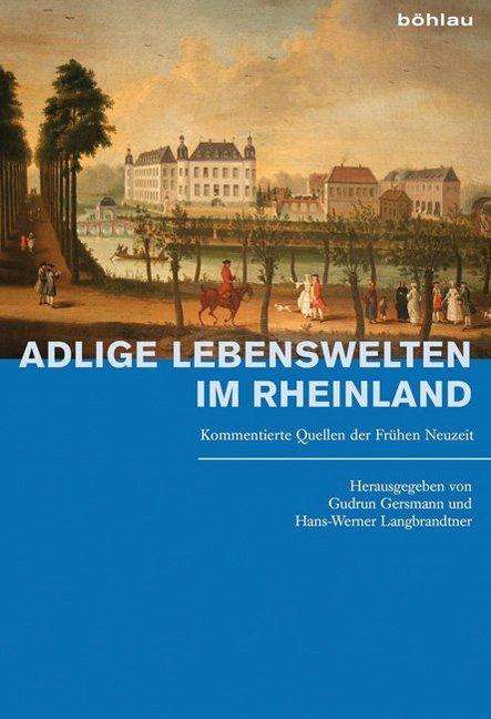 Adlige Lebenswelten im Rheinland als Buch von