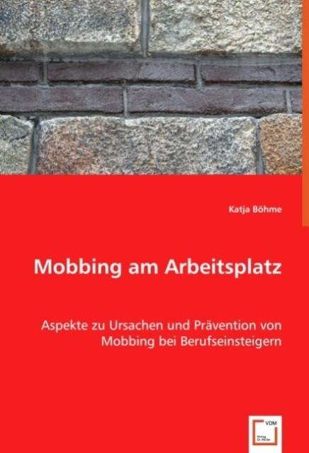 Mobbing am Arbeitsplatz als Buch von Katja Böhme