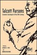 Talcott Parsons: Economic Sociologist of the 20th Century