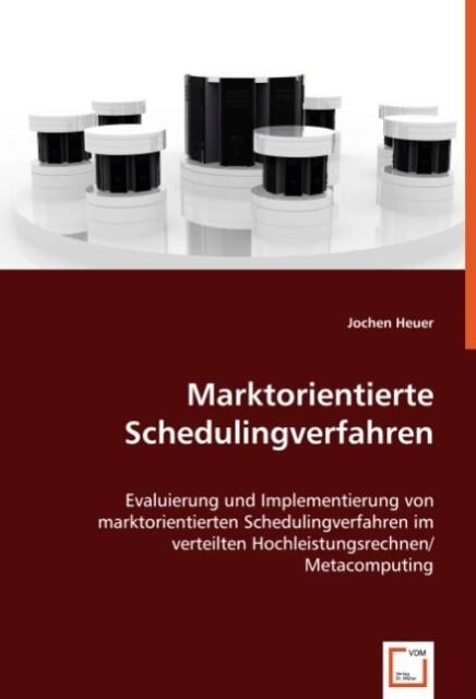 Marktorientierte Schedulingverfahren als Buch v...