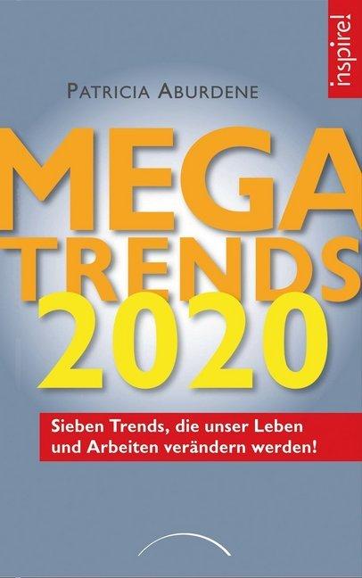 Megatrends 2020 als Buch von Patricia Aburdene