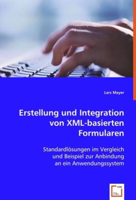 Erstellung und Integration von XML-basierten Fo...