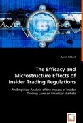 The Efficacy and Microstructure Effects of Insider Trading Regulations