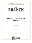 Chorale, Prelude and Fugue: For Piano