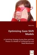 Optimizing Gaze Shift Models