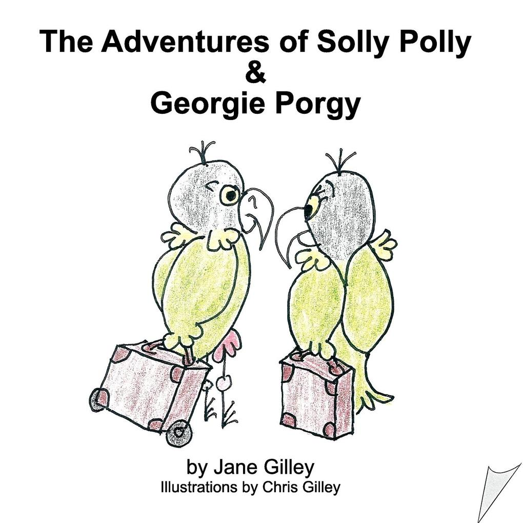 The Adventures of Solly Polly and Georgie Porgy...