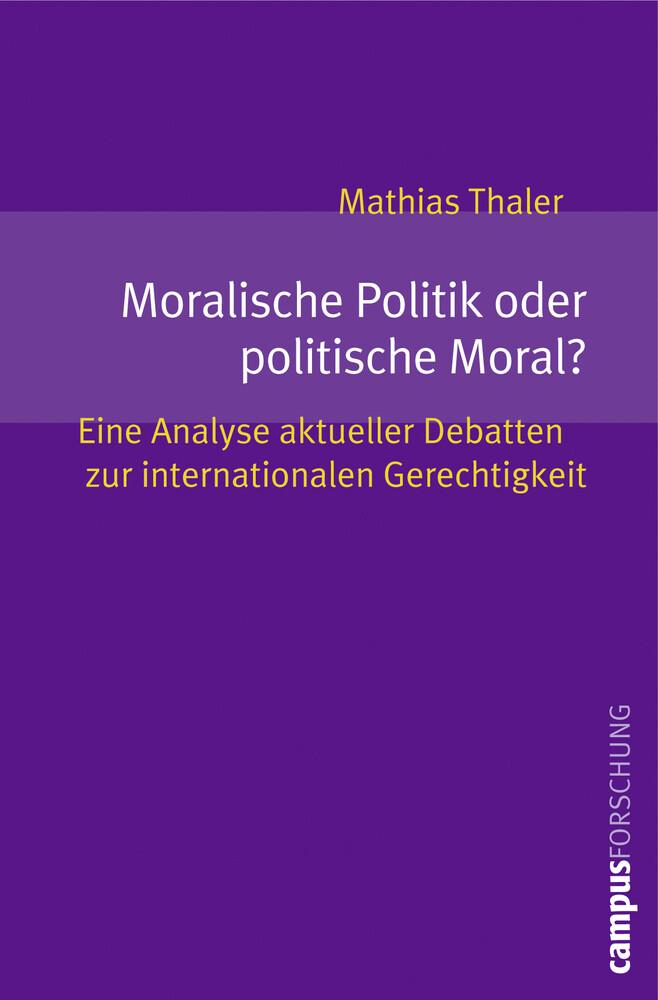 Moralische Politik oder politische Moral? als B...