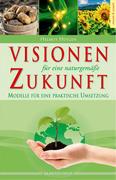 Visionen für eine naturgemäße Zukunft