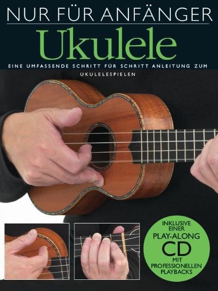 Nur für Anfänger Ukulele als Buch von Steven Sp...