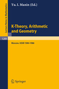 K-Theory, Arithmetic and Geometry