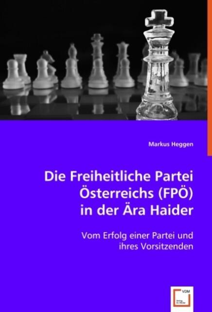 Die Freiheitliche Partei Österreichs (FPÖ) in d...