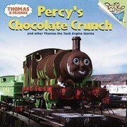 Percy's Chocolate Crunch: And Other Thomas the Tank Engine Stories