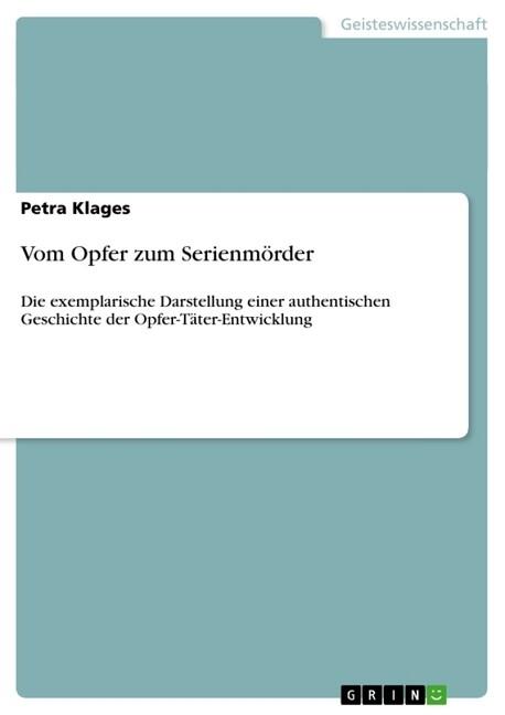 Vom Opfer zum Serienmörder als Buch von Petra K...