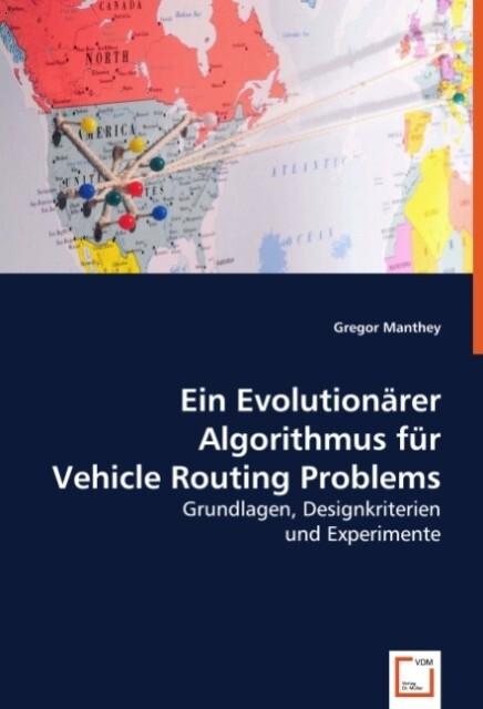 Ein Evolutionärer Algorithmus für Vehicle Routi...