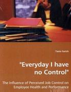 """Everyday I have no Control"""