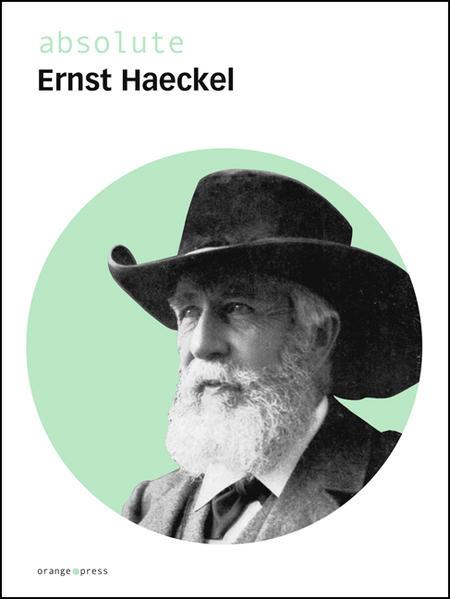 absolute Ernst Haeckel als Buch von Ernst Haeckel