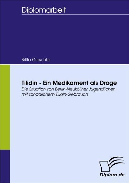 Tilidin - Ein Medikament als Droge als Buch von...