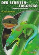 Der Streifentaggecko - Phelsuma Lineata