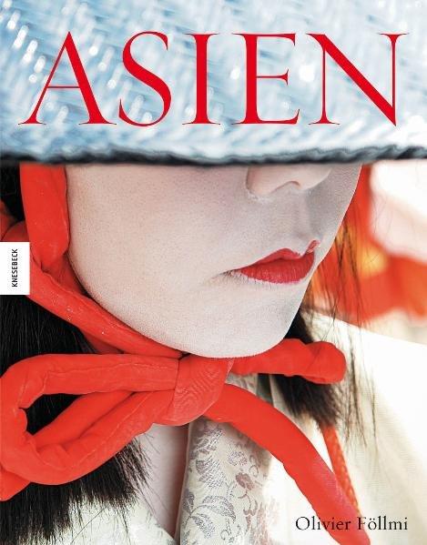 Asien als Buch von Olivier Föllmi