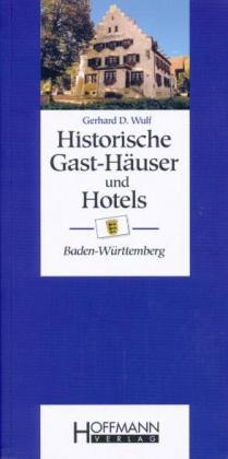Historische Gast-Häuser und Hotels Baden-Württe...
