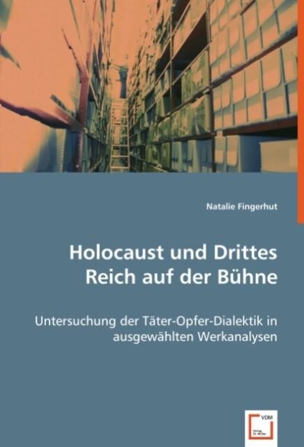 Holocaust und Drittes Reich auf der Bühne als B...