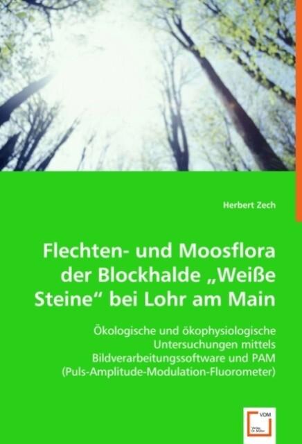Flechten- und Moosflora der Blockhalde Weiße St...