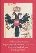 Vorderösterreichische Regierung und Kammer 1753-1805