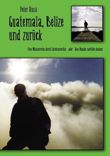 Guatemala, Belize und zurück als Buch von Peter...