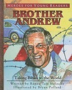 Brother Andrew: Taking Bibles to the World