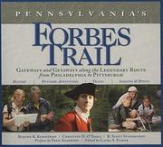 Pennsylvania's Forbes Trail: Gateways and Getaways Along the Legendary Route from Philadelphia to Pittsburgh