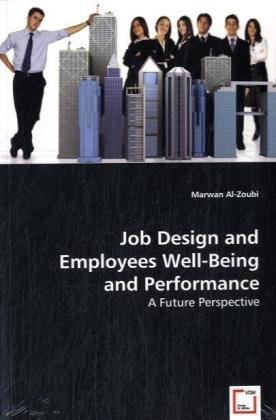 Job Design and Employees Well-Being and Perform...