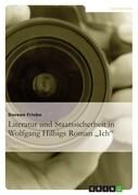 """Literatur und Staatssicherheit in Wolfgang Hilbigs Roman """"Ich"""""""