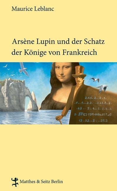 Arsène Lupin und der Schatz der Könige von Frankreich als Buch