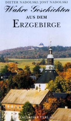 Wahre Geschichten aus dem Erzgebirge als Buch v...