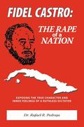Fidel Castro: The Rape of a Nation