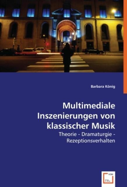 Multimediale Inszenierungen von klassischer Mus...