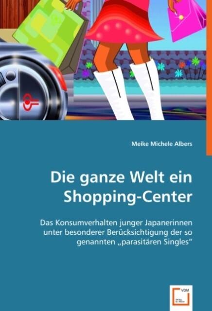 Die ganze Welt ein Shopping-Center als Buch von...